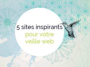 5 sites inspirants web, web design, veille et réseaux sociaux